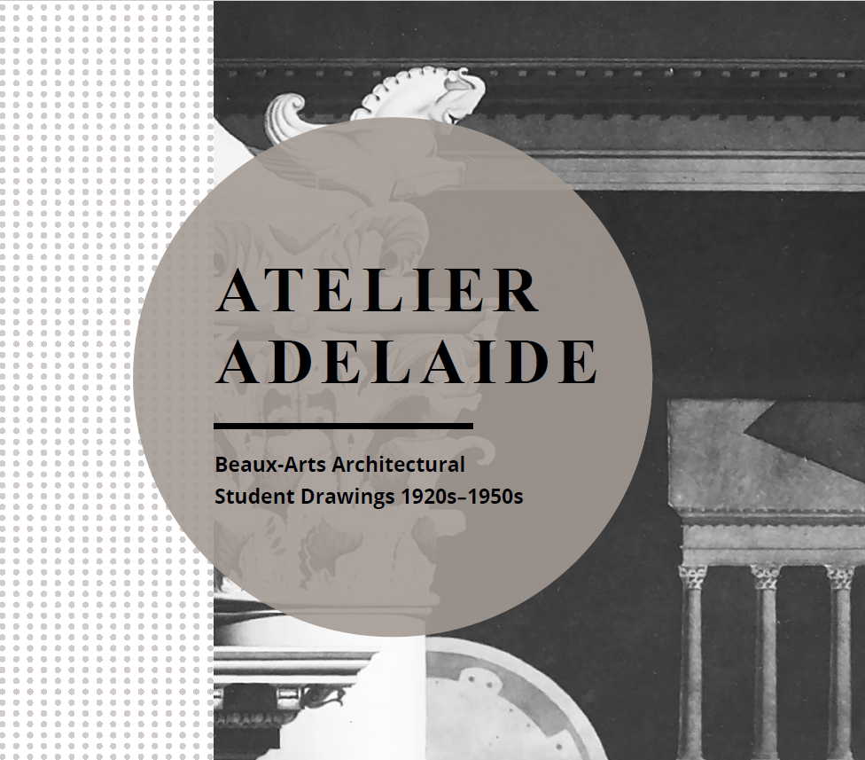 Atelier Adelaide: Beaux-Arts Architectural Student Drawings 1920s-1950s